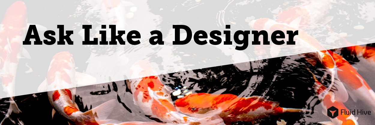 header for Ask Like a Designer